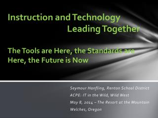 Instruction and  Technology  				      Leading Together
