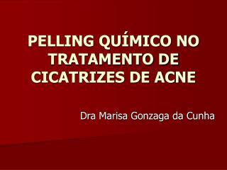 PELLING QUÍMICO NO TRATAMENTO DE CICATRIZES DE ACNE
