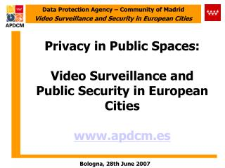 Privacy in Public Spaces: Video Surveillance and Public Security in European Cities apdcm.es