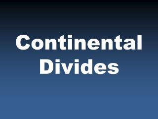 Continental Divides
