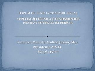 Francisco Marcelo Avelino Junior, Msc. Presidente APCEC (85) 96.145600