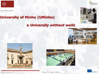 University of  Minho ( UMinho ) a  University without walls