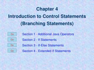 Chapter 4 Introduction to Control Statements (Branching Statements)