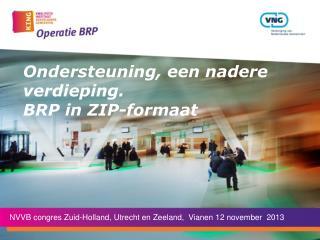 Ondersteuning ,  een nadere verdieping .  BRP in ZIP- formaat