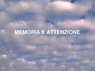 MEMORIA E ATTENZIONE