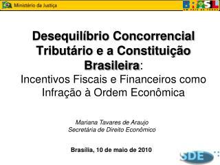 Desequil brio Concorrencial Tribut rio e a Constitui  o Brasileira: Incentivos Fiscais e Financeiros como Infra  o   Ord