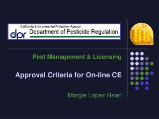 Pest Management & Licensing Approval Criteria for On-line CE Margie Lopez Read