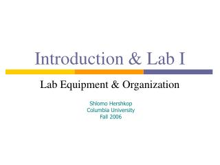 Introduction & Lab I Lab Equipment & Organization