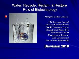Water: Recycle, Reclaim & Restore  Role of Biotechnology