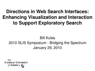 Bill Kules 2010 SLIS Symposium - Bridging the Spectrum January 29, 2010