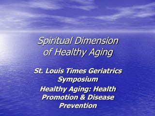 Spiritual Dimension  of Healthy Aging