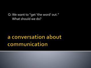 a conversation about communication