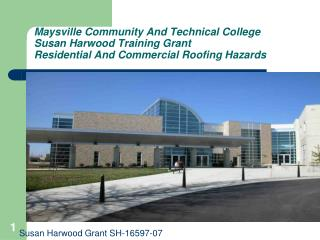 Maysville Community And Technical College Susan Harwood Training Grant Residential And Commercial Roofing Hazards