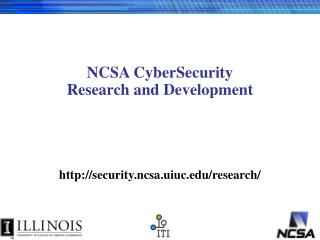 NCSA CyberSecurity Research and Development
