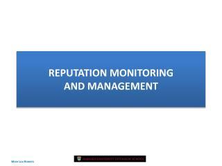 REPUTATION MONITORING  AND MANAGEMENT