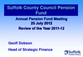 Annual Pension Fund Meeting 25 July 2012 Review of the Year 2011-12