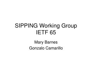 SIPPING Working Group IETF 65