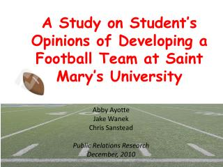 A Study on Student's Opinions of Developing a Football Team at Saint Mary's University
