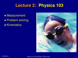 Lecture 2:   Physics 103
