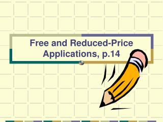 Free and Reduced-Price Applications, p.14