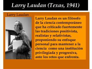 Larry Laudan (Texas, 1941)