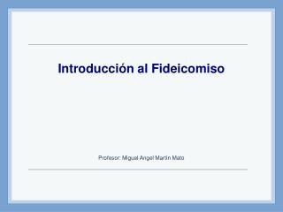 Introducción al Fideicomiso