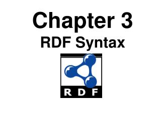 Chapter 3 RDF Syntax