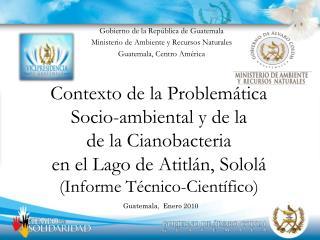 Contexto de la Problem tica Socio-ambiental y de la  de la Cianobacteria  en el Lago de Atitl n, Solol  Informe T cnico-
