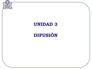 UNIDAD 3 DIFUSI�N