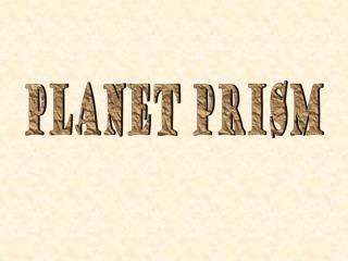 Planet Prism