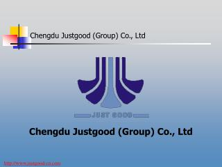 Chengdu Justgood (Group) Co., Ltd
