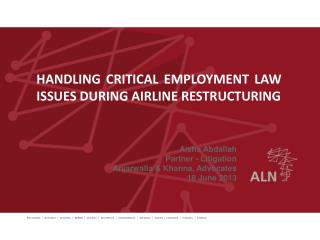 HANDLING CRITICAL EMPLOYMENT LAW ISSUES DURING AIRLINE RESTRUCTURING