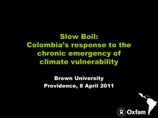 Slow Boil: Colombia�s response to the chronic emergency of climate vulnerability