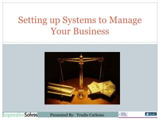 Setting up Systems to Manage Your Business