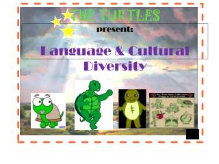 THE TURTLES present: Language & Cultural Diversity