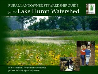 RURAL LANDOWNER STEWARDSHIP GUIDE   for the Lake Huron Watershed