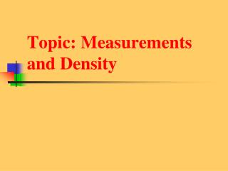 Topic: Measurements and Density