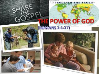 THE POWER OF GOD       (ROMANS 1:1-17)