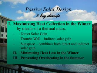 Passive Solar Design 3 key elements