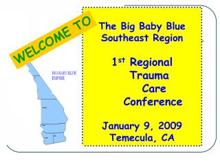 The Big Baby Blue Southeast Region 1 st  Regional    Trauma