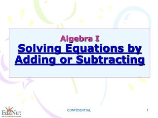 Algebra I Solving Equations by Adding or Subtracting