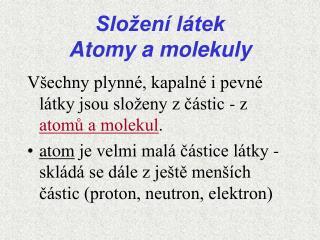 Složení látek Atomy a molekuly