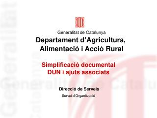 Simplificació documental DUN i ajuts associats
