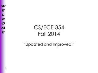 CS/ECE 354 Fall 2014