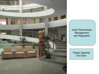 India Partnerships  Management  and Regulation