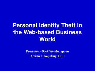 Personal Identity Theft in the Web-based Business World
