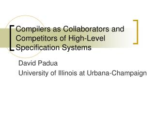 Compilers as Collaborators and Competitors of High-Level Specification Systems