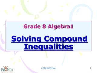 Grade 8 Algebra1 Solving Compound Inequalities
