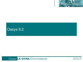Oasys 9.2