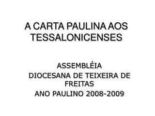 A CARTA PAULINA AOS TESSALONICENSES